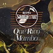 Qué Rico Mambo (En Vivo Décimo Aniversario) de Ritmo Santa Cruz