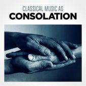 Classical Music as Consolation de Various Artists