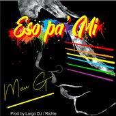 Eso Pa' Mi by Mau G