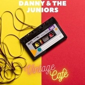 Danny and The Juniors - Vintage Cafè von Danny and the Juniors