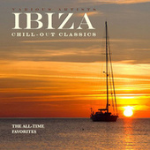 IBIZA Chill-Out Classics (The All-Time Favorites) von Various Artists
