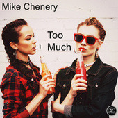 Too Much de Mike Chenery