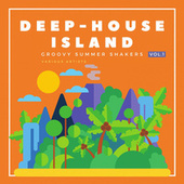 Deep-House Island (Groovy Summer Shakers), Vol. 1 by Various Artists