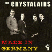 Made in Germany von The Crystalairs