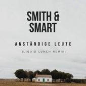 Anständige Leute (Liquid Lunch RMX) by Smith