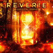 Reverie: Classical Amped von Various Artists