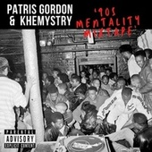 '90s Mentality Mixtape' von Patris Gordon and Khemystry