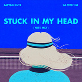 Stuck In My Head [NITE MIX] by Captain Cuts