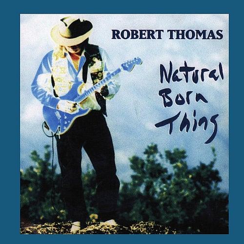 Natural Born Thing by Robert Thomas