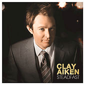 Steadfast by Clay Aiken