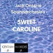 Sweet Caroline by Jack Ontario Soundorchestra