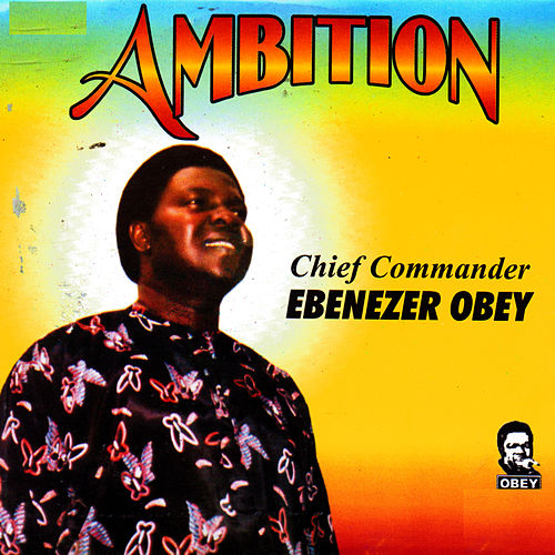 Ambition by Ebenezer Obey