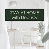 Stay at Home with Debussy by Claude Debussy