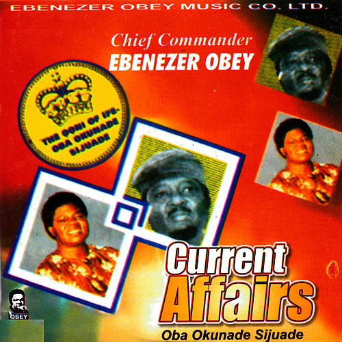Current Affairs (Oba Okunade Sijuade) by Ebenezer Obey