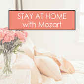 Stay at Home with Mozart by Wolfgang Amadeus Mozart