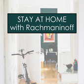 Stay at Home with Rachmaninoff by Sergei Rachmaninov