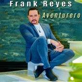 Aventurero de Frank Reyes