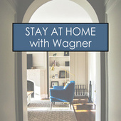 Stay at  Home with Wagner by Richard Wagner
