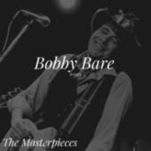 Bobby Bare Sings - The Masterpieces von Bobby Bare