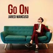 Go On by Jared Mancuso