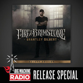 Fire & Brimstone (Deluxe Edition / Big Machine Radio Release Special) de Brantley Gilbert