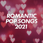 Romantic Pop Songs 2021 de Various Artists