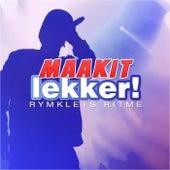 Maakit Lekker! Rymklets Ritme by Various Artists