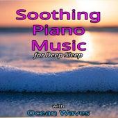 Soothing Piano Music for Deep Sleep with Ocean Waves by Calming Sleep Music Academy
