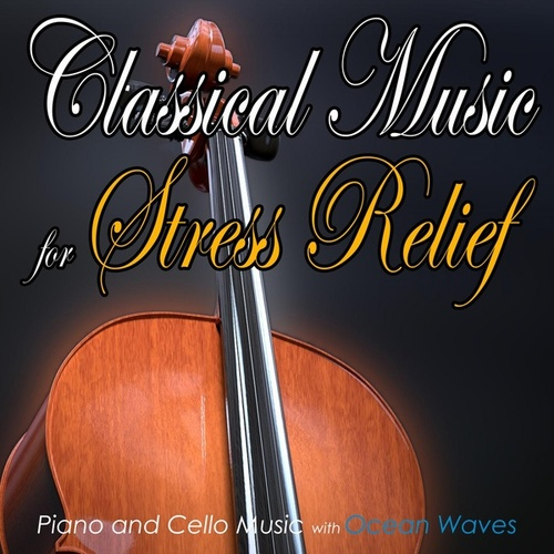 Classical Music for Stress Relief: Piano and Cello Music with Ocean Waves de Stress Relief Therapy Music Academy