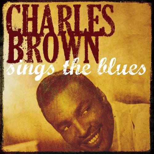 Charles Brown Sings the Blues by Charles Brown