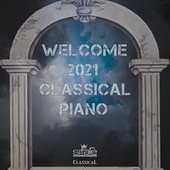 Welcome 2021 Classical Piano by Ilio Barontini