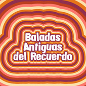 Baladas Antiguas del Recuerdo by Various Artists