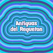 Antiguas del Regueton von Various Artists