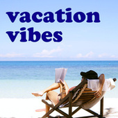 Vacation Vibes by Various Artists
