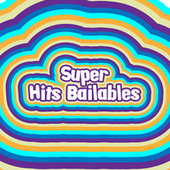 Súper Hits Bailables by Various Artists