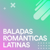 Baladas Románticas Latinas by Various Artists