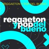 Reggaeton y Pop del Bueno von Various Artists