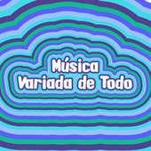 Música Variada de Todo by Various Artists