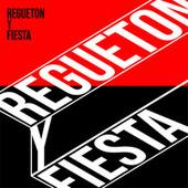Regueton y Fiesta von Various Artists