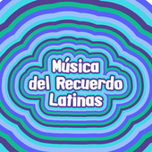 Música del Recuerdo latinas by Various Artists