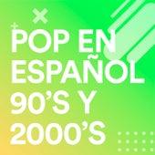 Pop en español 90's y 2000's de Various Artists