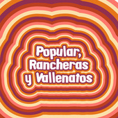 Popular, Rancheras y Vallenatos de Various Artists