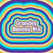 Grandes Bandas Mix by Various Artists