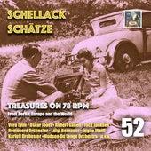 Schellack Schätze: Treasures on 78 RPM from Berlin, Europe & the World, Vol. 52 von Various Artists
