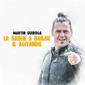 La Saqué a Bailar, Agitando by Martin Quiroga