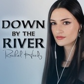 Down by the River by Rachel Hardy