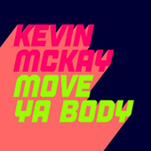 Move Ya Body by Kevin McKay