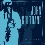 The Late Late Blues by John Coltrane