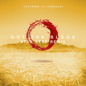Got The Blood (STAR SEED Remix) de Yultron