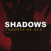 Ghosts of Old by The Shadows